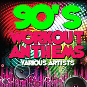 Play & Download 90's Workout Anthems by Various Artists | Napster