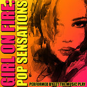 Girl on Fire: Pop Sensations by Let The Music Play