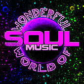 Play & Download Wonderful World of Soul Music by Various Artists | Napster