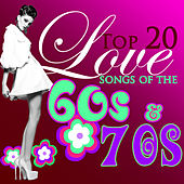 Play & Download Top 20 Romantic Love Songs of The '60s & '70s by Various Artists | Napster