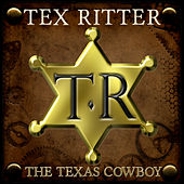 The Texas Cowboy von Tex Ritter