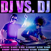 Play & Download DJ vs. DJ by Various Artists | Napster