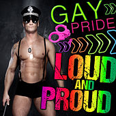 Gay Pride! Loud & Proud for Valentines Day by Various Artists