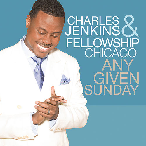 Play & Download Any Given Sunday by Pastor Charles Jenkins | Napster