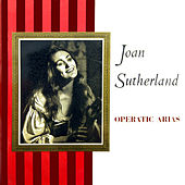 Play & Download Operatic Arias by Joan Sutherland | Napster