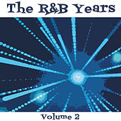 Play & Download The R & B Years, Vol. 2 by Various Artists | Napster