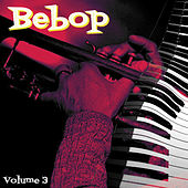 Bebop, Vol. 3 by Various Artists