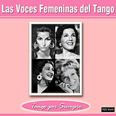 Play & Download Las Voces Femeninas del Tango by Various Artists | Napster