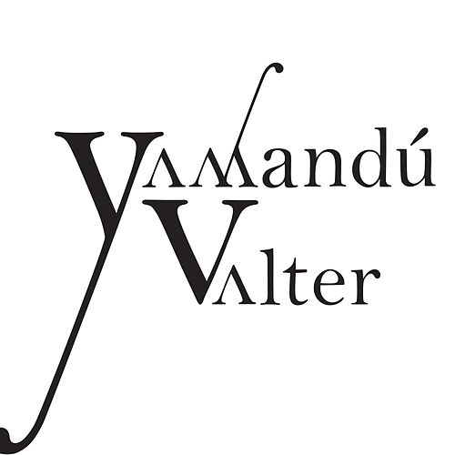 Play & Download Yamandú Valter by Yamandu Costa | Napster
