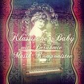 Play & Download Klassische Baby mit Berühmte Musik Komponisten - Erste Kollektion für Babys, Klassische Wiegenlieder, Ruhige Musik für Kinder, Beruhigende Stimmungen Musik für Schlaf, Stille Nacht by Erstes Baby Klassiksammlung | Napster