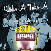Play & Download Shake-A Take-A: Popcorn Groovers from the President Jukebox by Various Artists | Napster