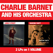 Play & Download Lonely Street + Dancing Party by Charlie Barnet | Napster