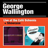 George Wallington Live at the Café Bohemia + Showcase by George Wallington