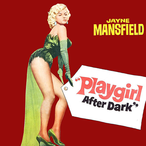Play & Download Playgirl After Dark by Jayne Mansfield | Napster