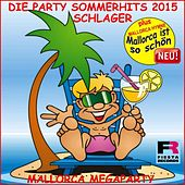 Play & Download Die Schlager Party Sommer Hits 2015 Mallorca Megaparty (Plus Hymne Mallorca ist so schön) by Schmitti | Napster