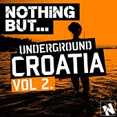 Nothing But... Underground Croatia, Vol. 2 - EP by Various Artists