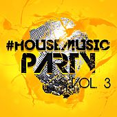 #housemusic Party, Vol. 3 - EP by Various Artists