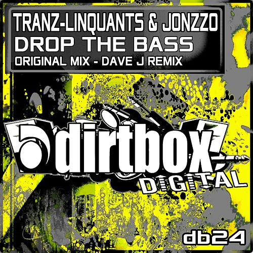 Play & Download Drop The Bass by Tranz-Linquants | Napster