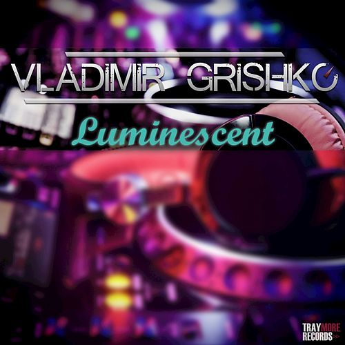 Luminescent by Vladimir Grishko