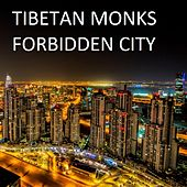 Play & Download Forbidden City - Single by The Tibetan Monks | Napster