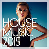 House Music 2015 by Various Artists