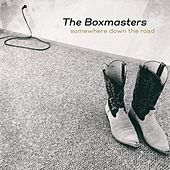 Play & Download Somewhere Down the Road by The Boxmasters | Napster