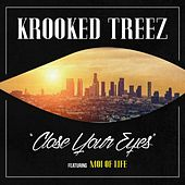 Close Your Eyes (feat. Moi from Life) by Krooked Treez