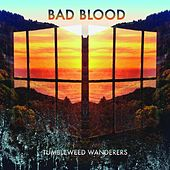 Bad Blood by Tumbleweed Wanderers