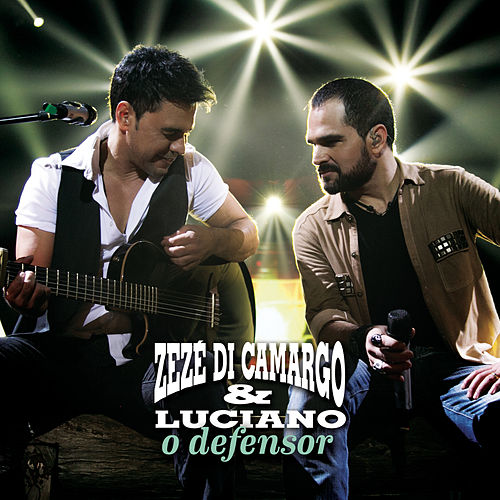 Play & Download O Defensor by Zezé Di Camargo & Luciano | Napster