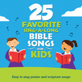 25 Favorite Sing-A-Long Bible Songs For Kids by Songtime Kids