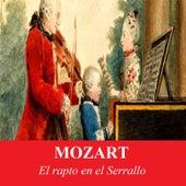 Play & Download Mozart - El rapto en el Serrallo by Various Artists | Napster
