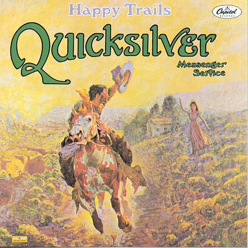 Play & Download Happy Trails by Quicksilver Messenger Service | Napster