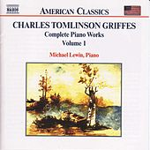Play & Download Complete Piano Works Vol. 1 by Charles Tomlinson Griffes | Napster