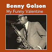 Play & Download My Funny Valentine by Benny Golson | Napster