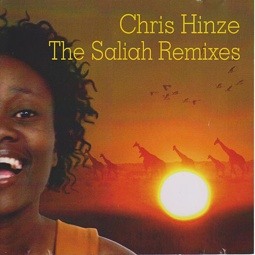 Play & Download The Saliah Remixes by Chris Hinze | Napster