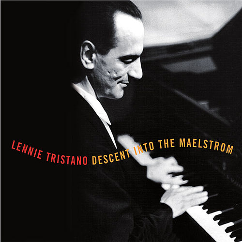 Descent into the Maelstrom by Lennie Tristano