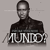 Play & Download Pra Que Viver Nesse Mundo - Single by Thiaguinho | Napster