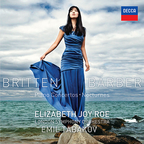 Play & Download Britten & Barber Piano Concertos; Nocturnes by Elizabeth Joy Roe | Napster