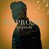 Play & Download Michigan (EP) by Ed Prosek | Napster