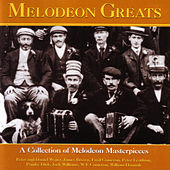 Play & Download Melodeon Greats by Various Artists | Napster