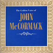 Play & Download The Golden Voice of John Mccormack by John McCormack | Napster