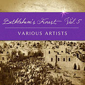 Play & Download Bethlehem's Finest, Vol. 3 by Various Artists | Napster