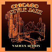Chicago Style Jazz by Various Artists