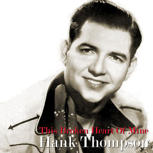 Play & Download This Broken Heart of Mine by Hank Thompson | Napster