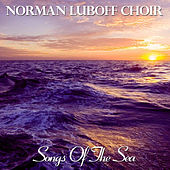 Songs of the Sea by Norman Luboff Choir
