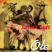 Play & Download Ole by Xavier Cugat | Napster