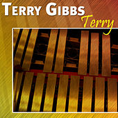 Play & Download Terry by Terry Gibbs | Napster