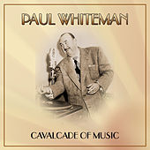 Cavalcade of Music by Paul Whiteman