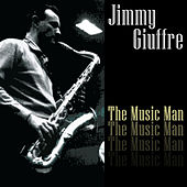 Play & Download The Music Man by Jimmy Giuffre | Napster