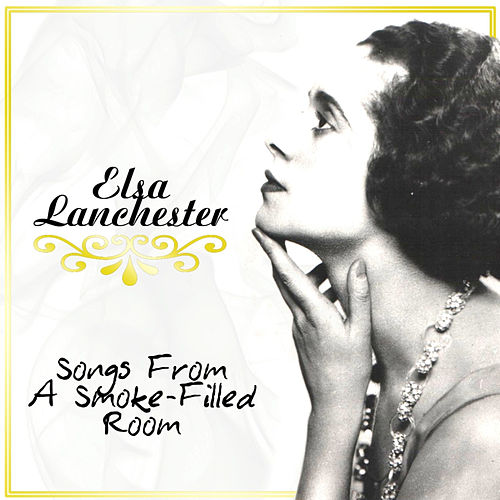 Play & Download Songs for a Smoke-Filled Room by Elsa Lanchester | Napster